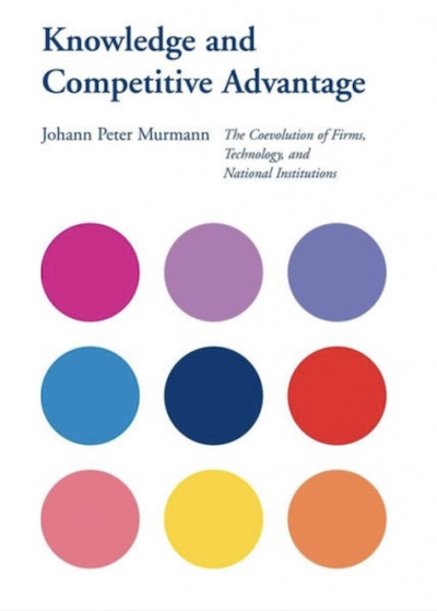Knowledge and Competitive Advantage: The Coevolution of Firms, Technology, and National Advantage